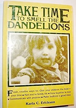 Hardcover Take Time To Smell The Dandelions Book
