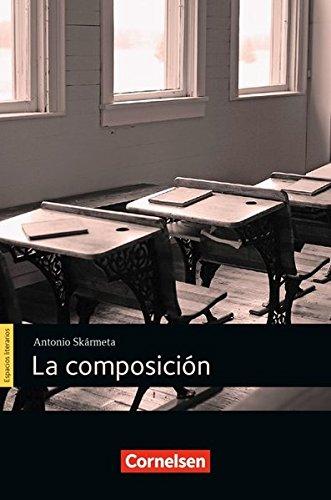 Espacios literarios - Lektüren in spanischer Sprache: B1 - La composición: Lektüre