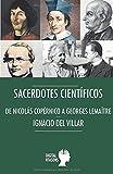 Sacerdotes y cientificos: De Nicolás Copérnico a Georges LamaÎtre: 69 (Argumentos para el s. XXI)