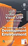 The Language and its Development Environment: Release 2019 edition (AutoCAD expert's Visual LISP Book 1)