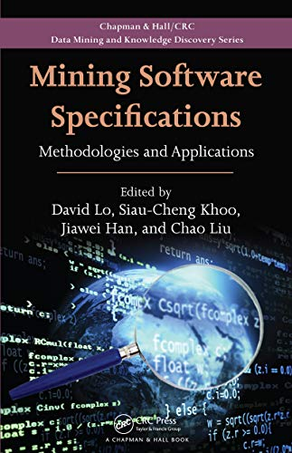 Mining Software Specifications: Methodologies and Applications (Chapman & Hall/CRC Data Mining and Knowledge Discovery Series Book 17) (English Edition)