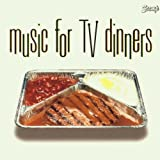 Music for TV Dinners - Various