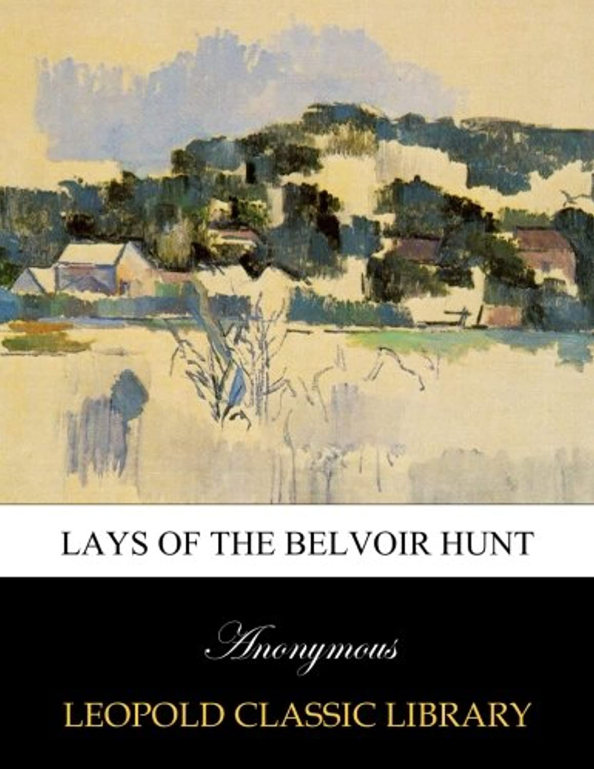 Lays of the Belvoir Hunt