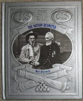 The Nation Reunited: War's Aftermath - Book #27 of the Civil War