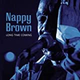 Songtexte von Nappy Brown - Long Time Coming