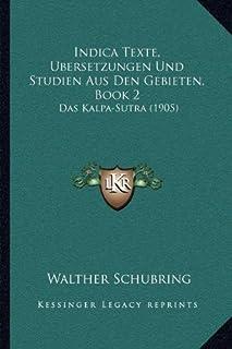 Indica Texte, Bersetzungen Und Studien Aus Den Gebieten, Book 2: Das Kalpa-Sutra (1905)