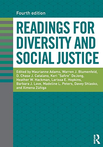 Compare Textbook Prices for Readings for Diversity and Social Justice 4 Edition ISBN 9781138055285 by Adams, Maurianne,Blumenfeld, Warren J.,Catalano, D. Chase J.,Dejong, Keri,Hackman, Heather W.,Hopkins, Larissa E.,Love, Barbara,Peters, Madeline L.,Shlasko, Davey,Zuniga, Ximena