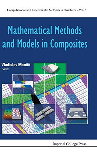 Compare Textbook Prices for MATHEMATICAL METHODS AND MODELS IN COMPOSITES Computational and Experimental Methods in Structures 1 Edition ISBN 9781848167841 by MANTIC, VLADISLAV