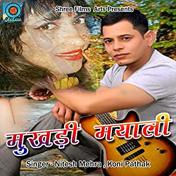 Mukhdi Mayali (Pahadi)