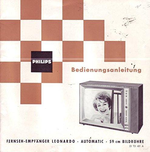 Philips Fernseh-Empfänger Leonardo-Automatic-59 cm Bildröhre Bedienungsanleitung