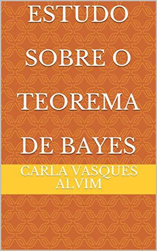 Estudo Sobre O Teorema de Bayes (Portuguese Edition)