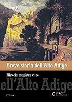 Breve storia dell'Alto Adige: Historia magistra vitae