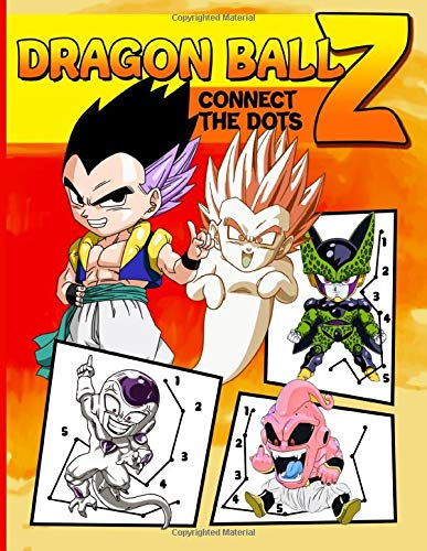 Dragon Ball Z Connect The Dots: Impressive An Adult Dot-to-dot Coloring Activity Book Dragon Ball Z Relaxing