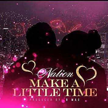 Make a Little Time