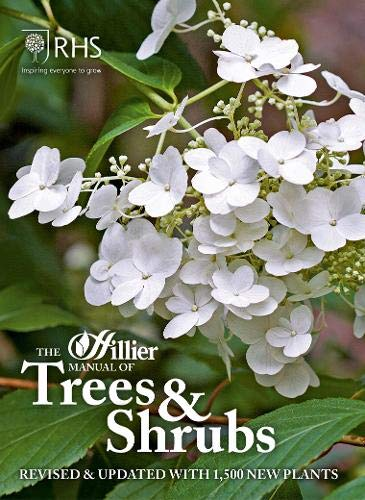 The Hillier Manual of Trees & Shrubs: Revised & updated with 1,500 new plants