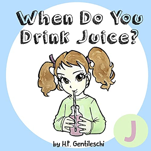 When Do You Drink Juice?: The Le...