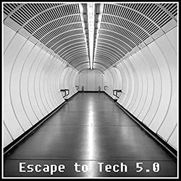 Escape To Tech 5.0