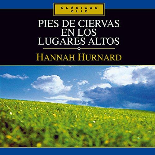 Pies de ciervas en los lugares altos [Hind's Feet on High Places] audiobook cover art