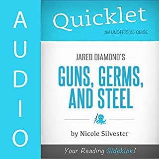 Quicklet on Guns, Germs, and Steel by Jared Diamond                   By:                                                                                                                                 Nicole Silvester                               Narrated by:                                                                                                                                 John Delaney                      Length: 32 mins     10 ratings     Overall 3.5