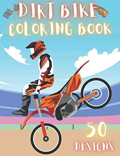 Dirt Bike Coloring Book: 50 Creative And Unique Drawings With Quotes On Every Other Page To Color In – Dirt Bike Coloring Book For Kids And Adults | ... Coloring Books) Dirt Bike Coloring Page