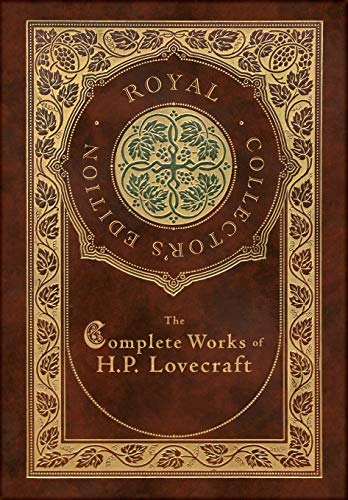 The Complete Works of H. P. Lovecraft (Royal Collector's Edition) (Case Laminate Hardcover with Jacket)