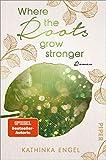 Where the Roots Grow Stronger (Shetland-Love-Reihe 1): Roman | Raue Natur, knisternde Kaminfeuer... der perfekte Liebesroman für Herbsttage