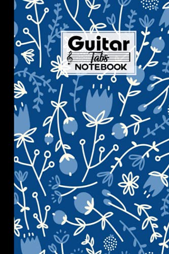 Guitar Tab Notebook: Guitar Tabs Notebook Floral Cover, Amazing Learn Guitar Tabs Notebook For Adults of All Ages   120 Pages - Size 6