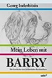 Mein Leben mit Barry: Die Geschichte eines heldenhaften Bernhardiners: Die Geschichte eines heldenhaften Hundes