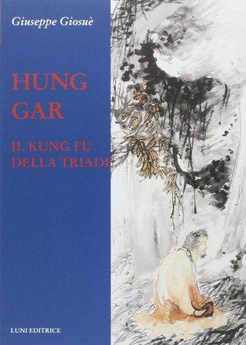 Hung Gar. Il Kung Fu della triade