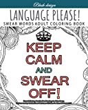 Language Please!: Swear Word Adult Coloring Book