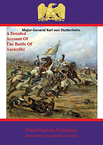 A Detailed Account Of The Battle Of Austerlitz (English Edition)