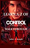 LEARN A-Z Of CONTROL ULTIMATE EDITION WALKTHROUGH
