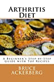 Arthritis Diet: A Beginner's Step-by-Step Guide with Top Recipes