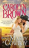 how to marry a cowboy carolyn brown