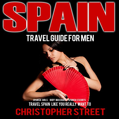 Spain: Travel Guide for Men audiobook cover art
