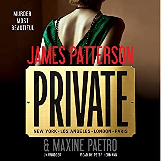 Private                   By:                                                                                                                                 James Patterson,                                                                                        Maxine Paetro                               Narrated by:                                                                                                                                 Peter Hermann                      Length: 7 hrs and 4 mins     24,973 ratings     Overall 4.0
