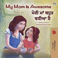 My Mom is Awesome (English Punjabi Bilingual Children's Book - Gurmukhi) (English Punjabi Bilingual Collection - India)