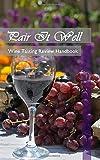 Pair It Well: Wine Tasting Review Handbook