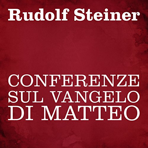 Conferenze sul Vangelo di Matteo                   By:                                                                                                                                 Rudolf Steiner                               Narrated by:                                                                                                                                 Silvia Cecchini                      Length: 9 hrs and 12 mins     Not rated yet     Overall 0.0