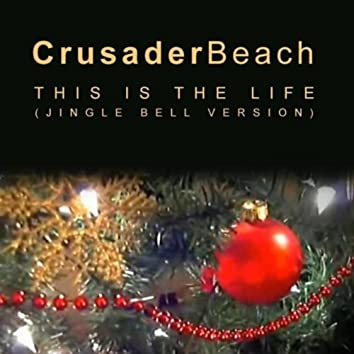 This Is the Life (Jingle Bell Version)