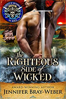 Righteous Side of the Wicked: Pirates of Britannia by [Jennifer Bray Weber, Pirates of Britannia World]