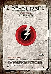 Pearl Jam: Still alive. Testi commentati