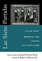 Las Siete Partidas, Volume 3: The Medieval World of Law: Lawyers and Their Work (Partida III) (The Middle Ages Series)