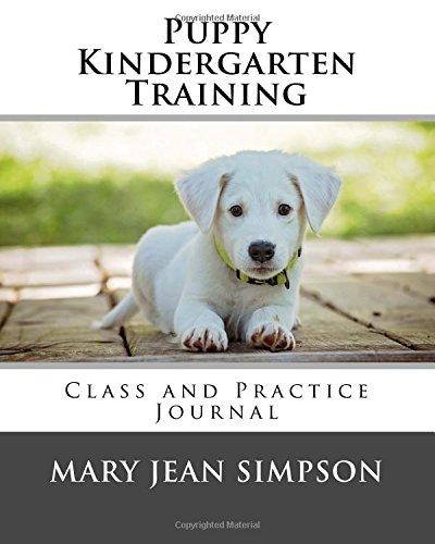 Puppy Kindergarten Training: Class and Practice Journal