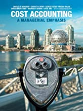 Cost Accounting: A Managerial Emphasis, Sixth Canadian Edition (6th Edition)