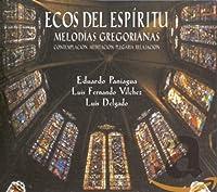 Ecos Del Espfritu. Melodfas Gregorianas