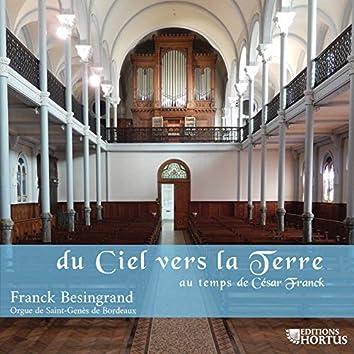 Du ciel vers la terre: Au temps de César Franck