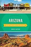 Arizona Off the Beaten Path®: Discover Your Fun (Off the Beaten Path Series)
