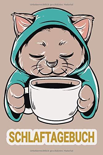 Schlaftagebuch: Traumtagebuch für luzide Träume, Klarträume, Tagträume, und Albträume. Traumdeutung einfach gemacht, durch Ausfüllhilfen A 5 / Katze Kaffee Katzenmama