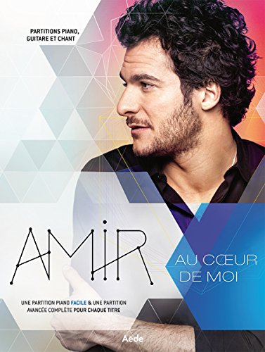 Partitions variété, pop, rock AEDE MUSIC AMIR - AU COEUR DE MOI Piano voix guitare